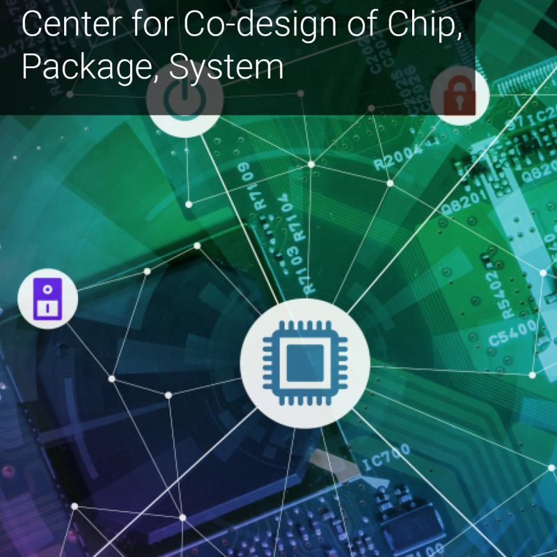 Center for Co-design of Chip, Package, System